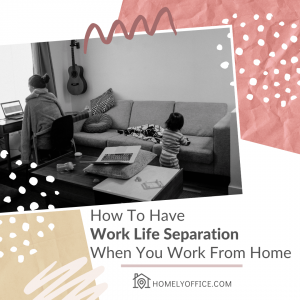how to have work life separation